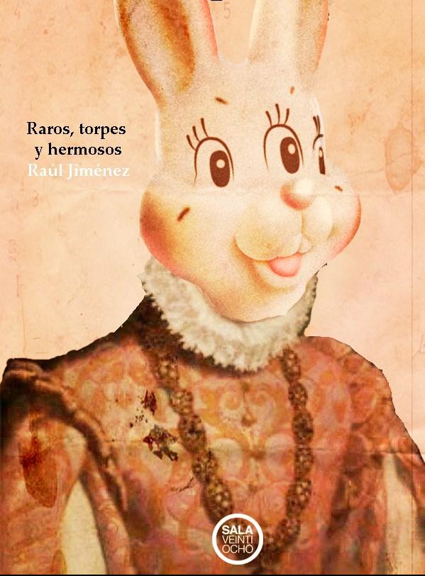 Cartel promocional 3. Raros, torpes y hermosos. Raúl Jiménez. Editorial Sala 28.