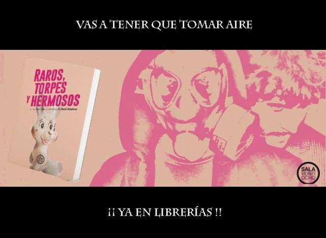 Cartel promocional. Raros, torpes y hermosos. Raúl Jiménez. Editorial Sala 28.